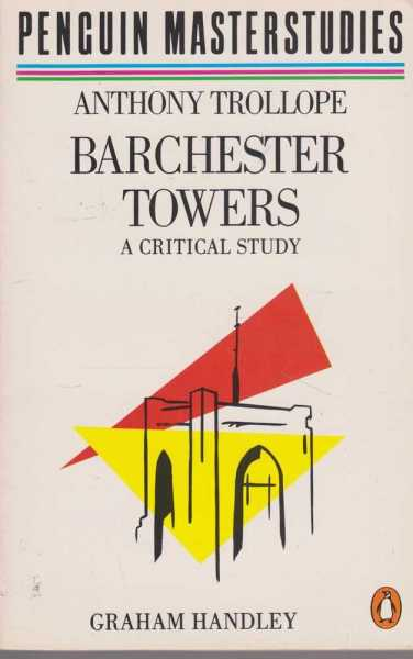 Image for Anthony Trollope: Barchester Towers - A Critical Study [Penguin Masterstudies]