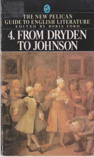Image for The New Pelican Guide To English Literature 4: From Dryden To Johnson