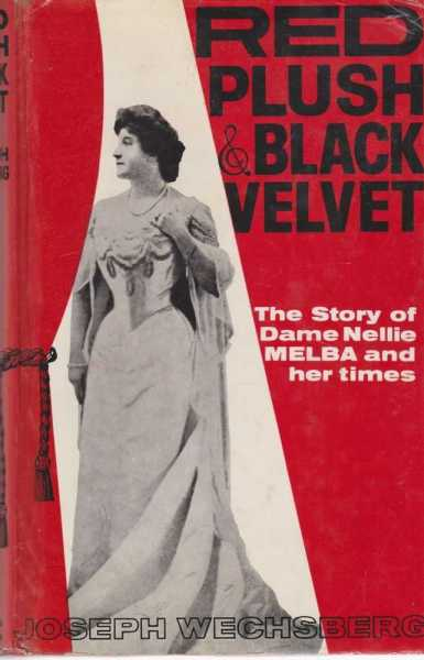 Image for Red Plush and Black Velvet - the Story of Dame Nellie Melba and Her Times