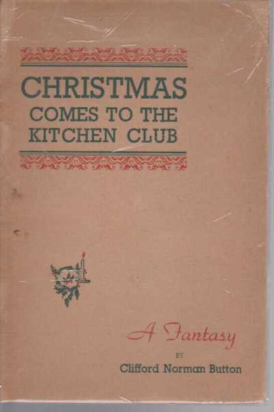 Image for Christmas Comes to the Kitchen Club : A Fantasy