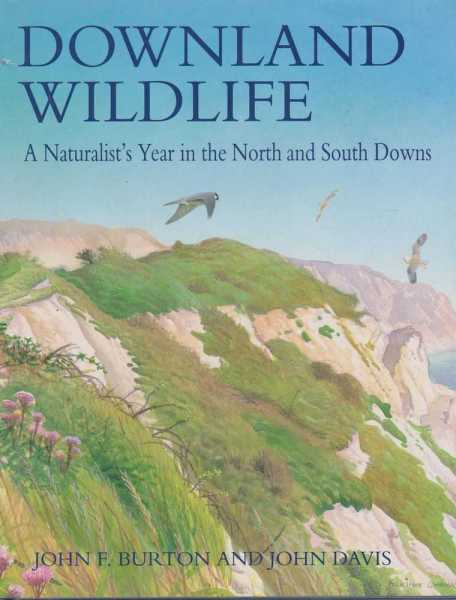 Image for Downland Wildlife: A Naturalist's Year In The North and South Downs