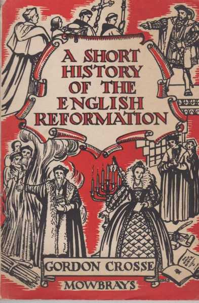 Image for A Short History Of The English Reformation