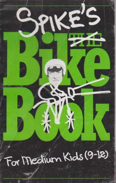 Image for Spike's Bike Book - For Medium Kids (9 - 12)