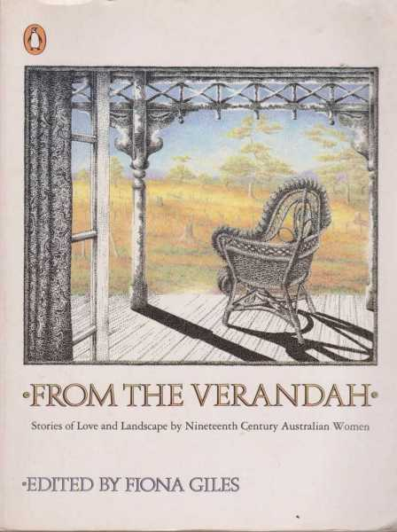 Image for From the Verandah - Stories of Love and Landscape By Nineteenth Century Australian Women