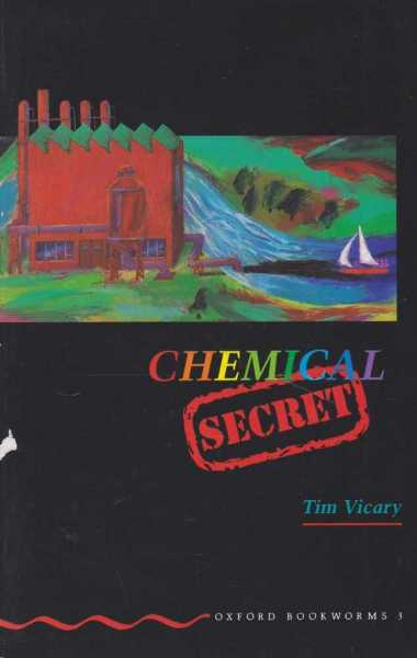 Image for Chemical Secret [Stage 3 Oxford Bookworms 3]