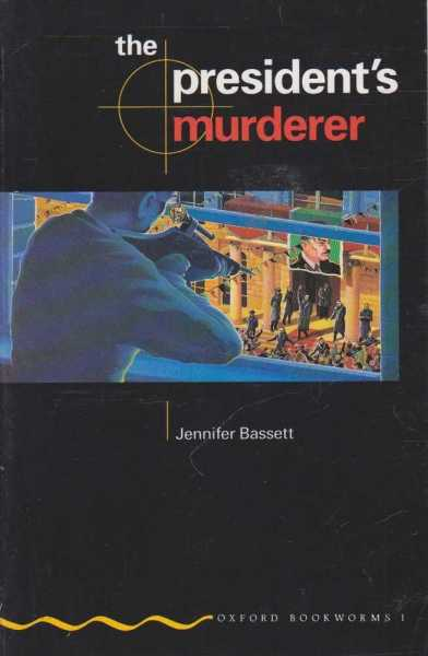 Image for The President's Murderer [Oxford Bookworms 1]