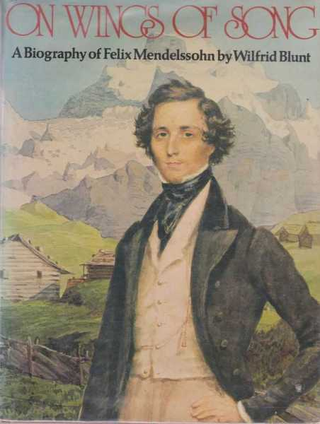 Image for On Wings of Song: A Biography of Felix Mendelssohn