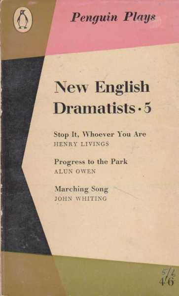Image for Penguin Plays: New English Dramatists 5: Stop It, Whoever You Are; Progress to the Park; Marching Song