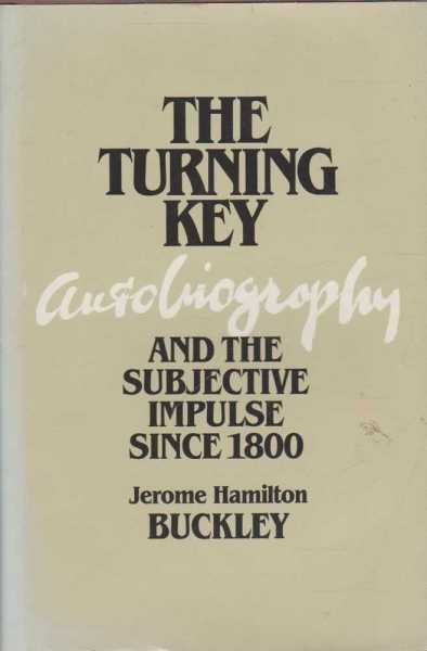 Image for The Turning Key - Autobiography and the Subjective Impulse Since 1800
