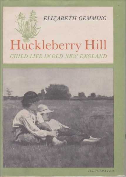 Image for Huckleberry Hill - Child Life in Old New England