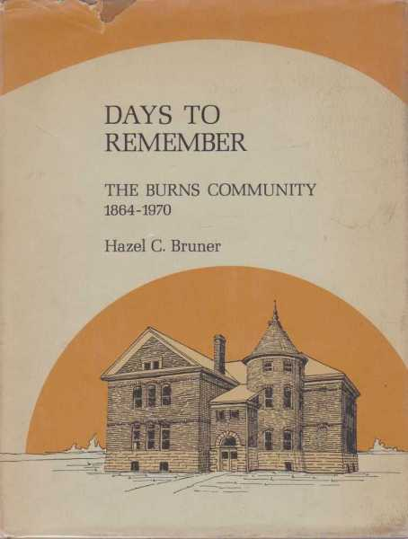 Image for Days to Remember: The Burns Community 1864-1970