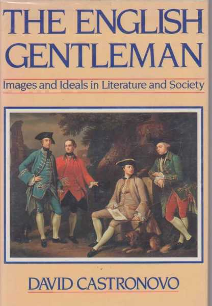 Image for The English Gentleman - Images and ideals in Literature and Society