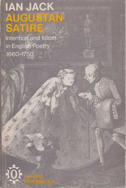 Image for Augustan Satire - Intention and idiom in English Poetry 1660 - 1750