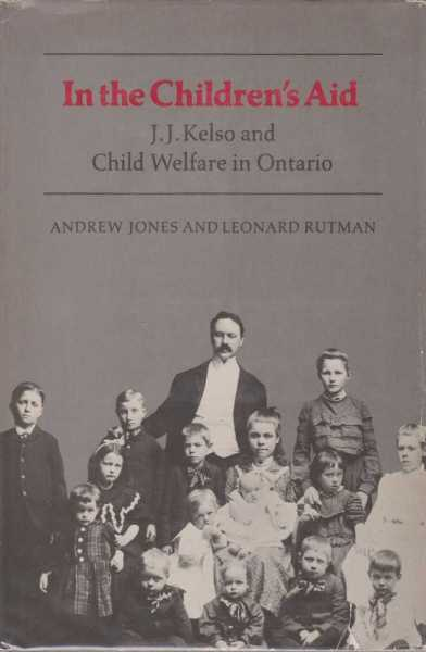 Image for In the Children's Aid - J J Kelso and Child Welfare in Ontario