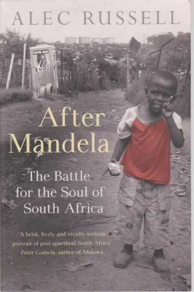 Image for After Mandela - The Battle for the Soul of South Africa