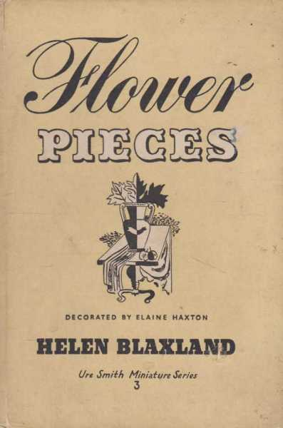 Image for Flower Pieces - Helen Blaxland On The Arrangement of Flowers