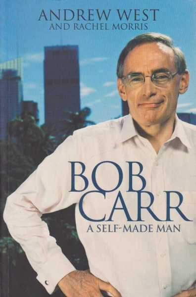 Image for Bob Carr A Self Made Man