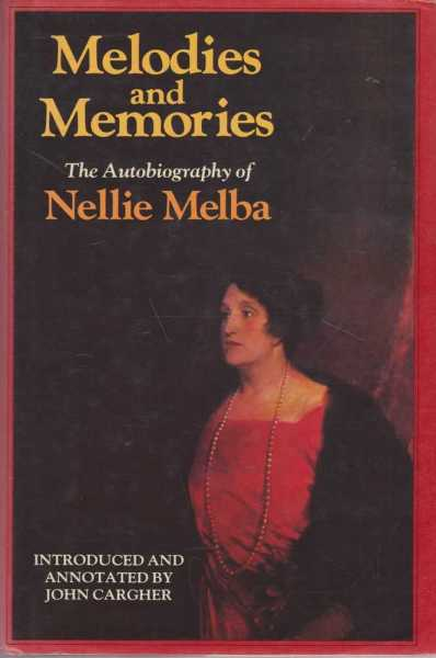 Image for Melodies and Memories - The Autobiography of Nellie Melba