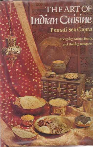 Image for The Art of Indian Cuisine - Everyday Menus, Feats and Holiday Banquets