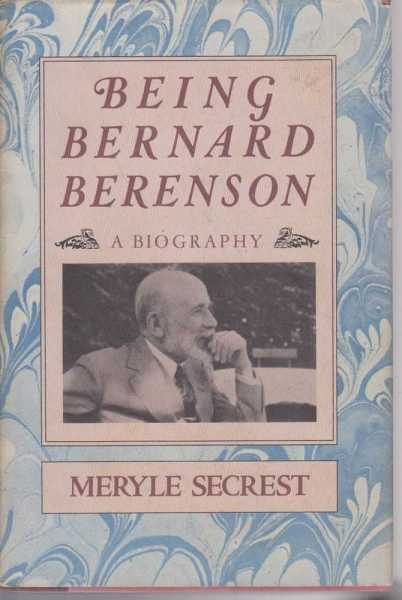Image for Being Bernard Berenson - A Biography
