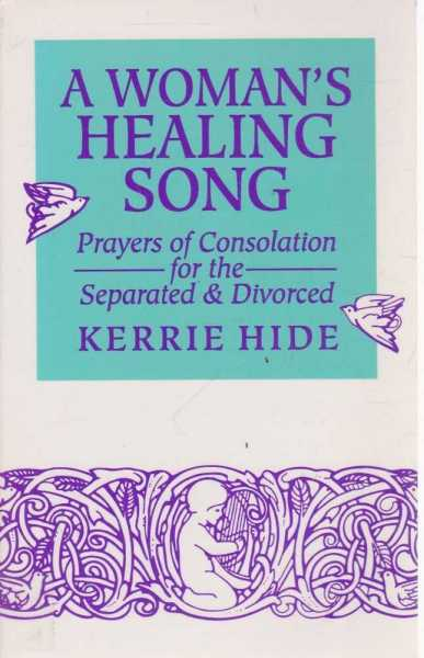 Image for A Woman's Healing Song - Prayers of Consolation for the Separated & Divorced