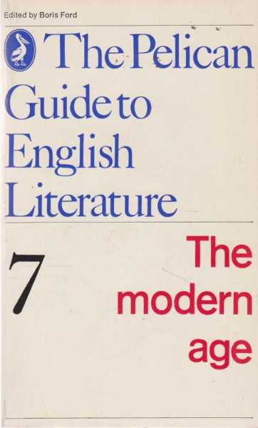 Image for The Modern Age [The Pelican Guide to English Literature Vol 7]