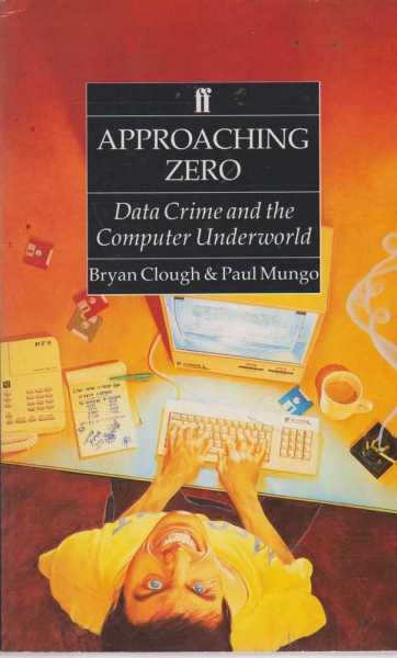 Image for Approaching Zero - Data Crime and the Computer Underworld
