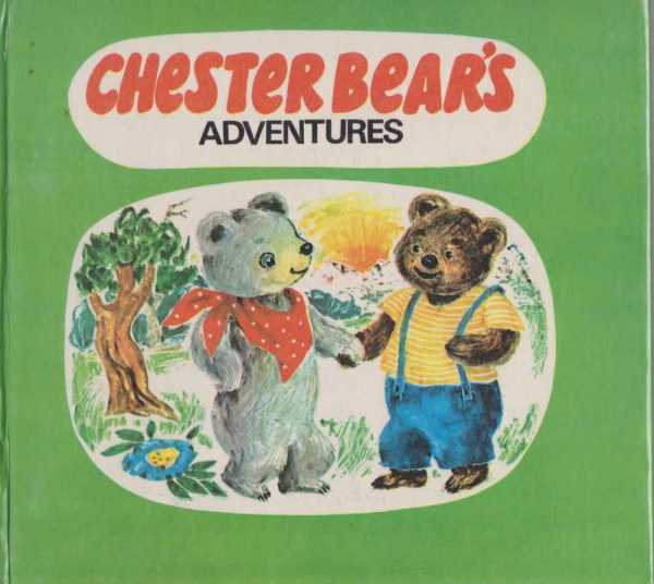 Image for CHESTER BEAR'S ADVENTURES