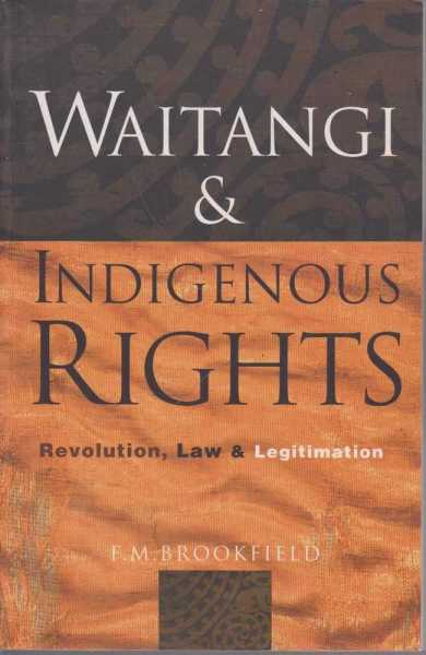 Image for Waitangi & Indigenous Rights - Revolution, Law & Legitimation