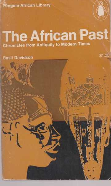 Image for The African Past - Chronicles from Antiquity to Modern Times