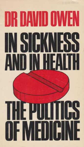 Image for In Sickness and In Health - The Politics of Medicine