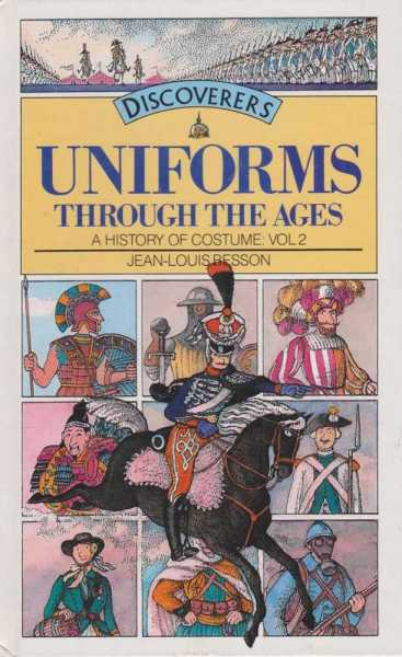 Image for Discoverers: Uniforms Through The Ages - A History of Costume Vol 2