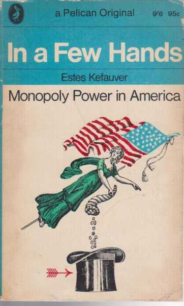 Image for In A Few Hands - Monopoly Power in America