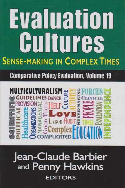 Image for Evaluation Cultures - Sense Making in Complex Times - Comparative Policy Evaluation, Volume 19