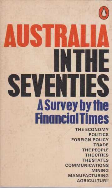 Image for Australia in the Seventies - A Survey by the Financial Times