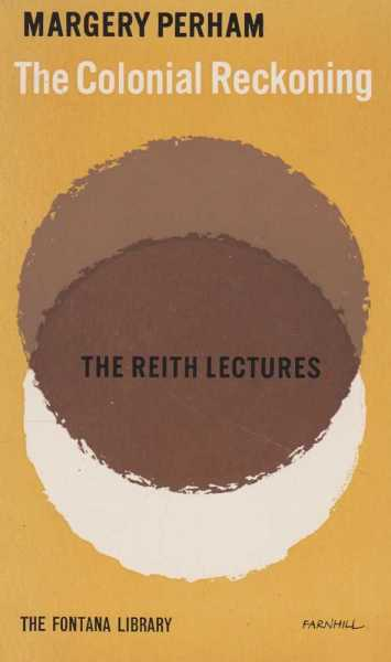 Image for The Colonial Reckoning - The Reith Lectures: 1961 Revised and Expanded