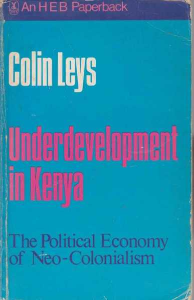 Image for Underdevelopment in Kenya - The Political Economy of Neo-Colonialism 1964-1971