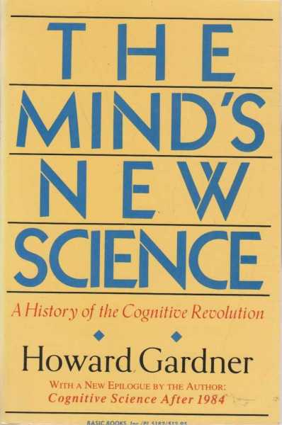 Image for The Mind's New Science - A History of the Cognitive Revolution