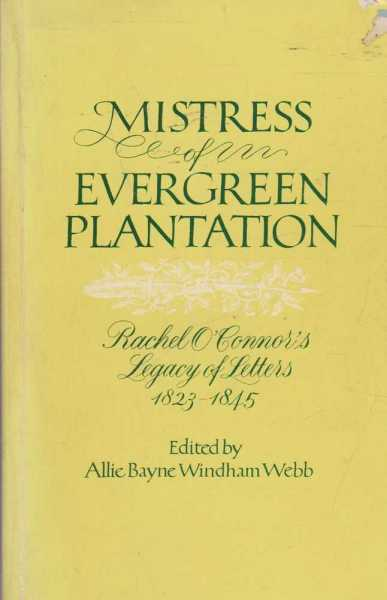 Image for Mistress of Evergreen Plantation - Rachel O'Connor's Legacy of Letters 1823-1845