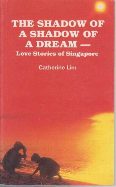 Image for The Shadow of a Shadow of a Dream - Love Stories of Singapore