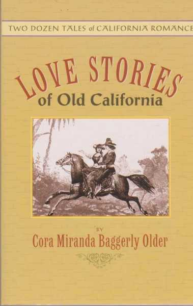 Image for Love Stories of Old California - Two Dozen Tales of California Romance