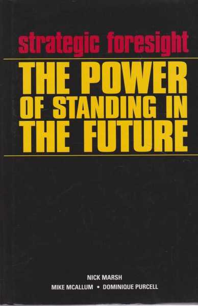 Image for Strategic Foresight - The Power of Standing In The Future
