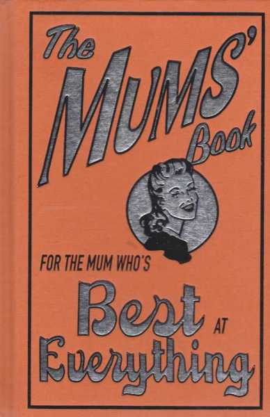 Image for The Mums' Book - For The Mum Who's Best at Everything
