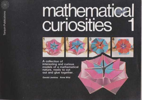 Image for Mathematical Curiosities 1 - A Collection of Interesting and Curious Models of a Mathematical Nature, Ready to Cut Out and Glue Together
