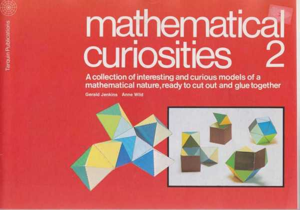 Image for Mathematical Curiosities 2 - A Collection of Interesting and Curious Models of a Mathematical Nature, Ready to Cut Out and Glue Together