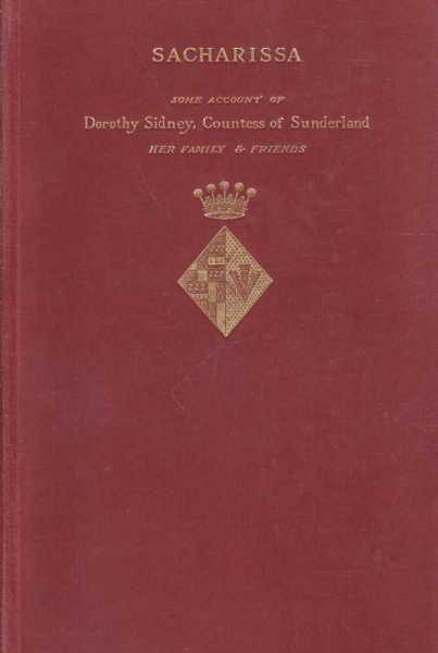 Image for Sacharissa - Some Account Of Dorothy Sidney, Countess Of Sunderland, Her Family & Friends 1617-1684