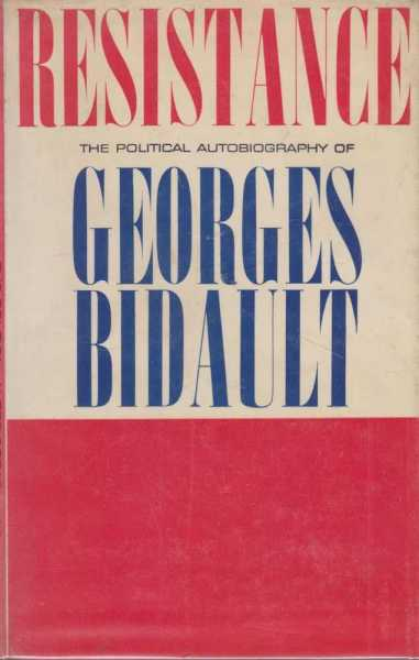 Image for Resistance - The Political Autobiography of Georges Bidault