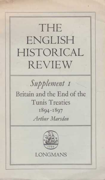 Image for The English Historical Review: Supplement 1: Britain and The End of The Tunis Treaties 1894 - 1897