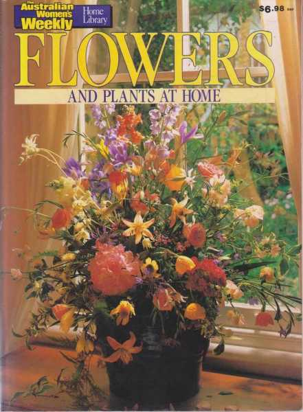 Image for The Australian Women's Weekly - Flowers and Plants at Home