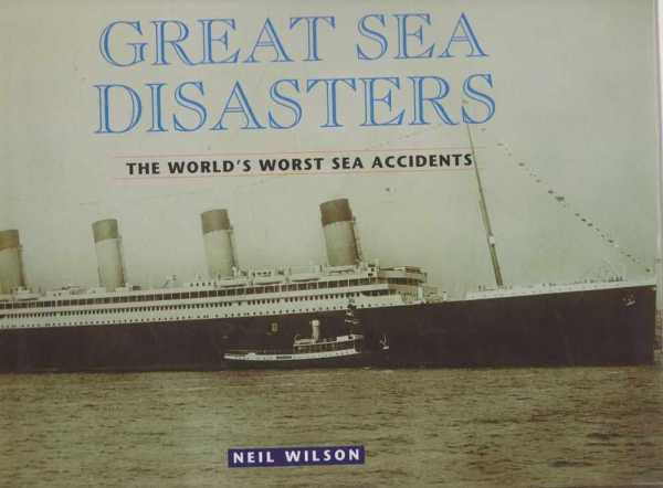 Image for Great Sea Disasters - The World's Worst Sea Accidents